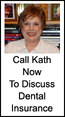 Call Kath to Discuss Dental Insurance at 215-646-6334