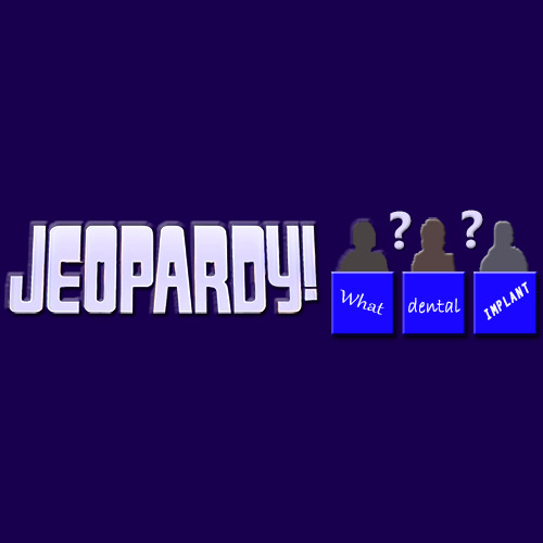 What Are Mini Dental Implants? Jeopardy Question, Jeopardy Answers