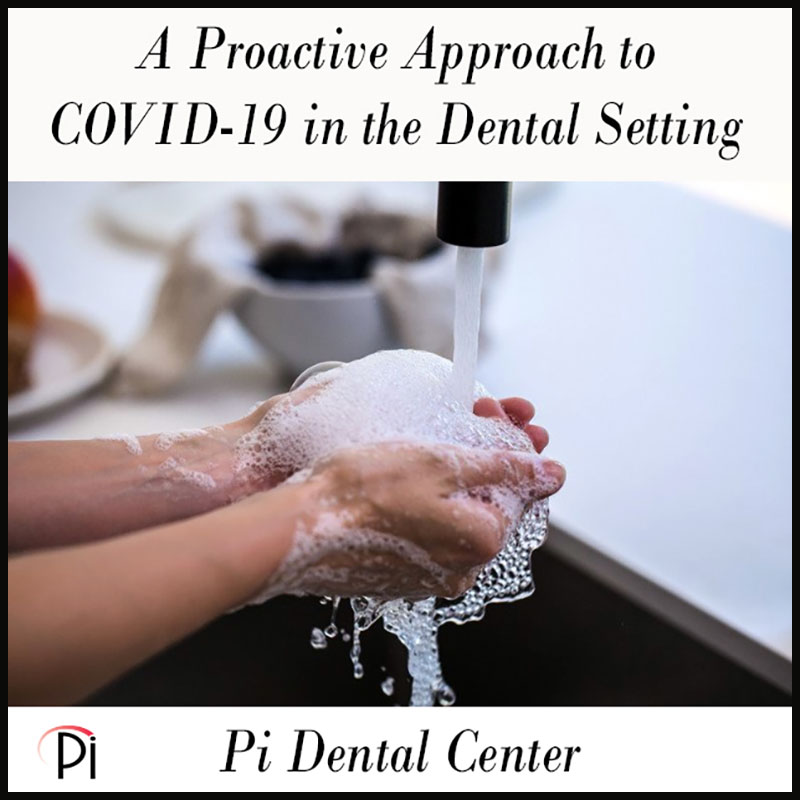 A Proactive Approach to Coronavirus in the Dental Setting