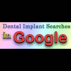 Dental Implant Searches In Google