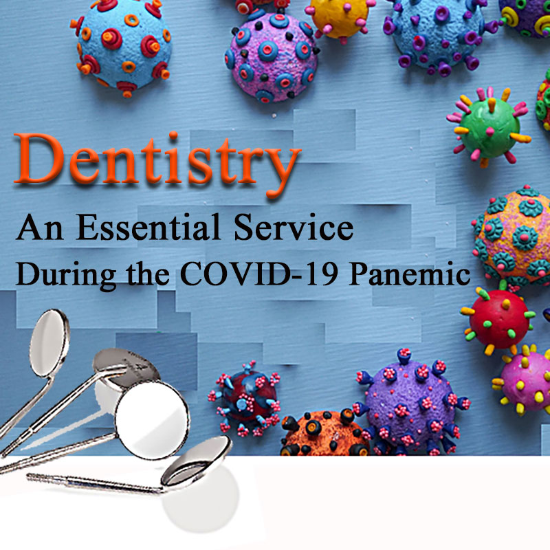 Dentistry: An Essential Service During COVID-19 Pandemic