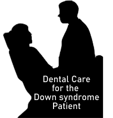 Dental Care for Patients with Down syndrome